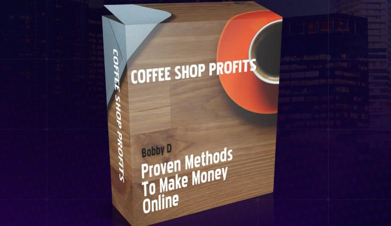 Coffee Shop Profits & OTO by Bobby Dolcee