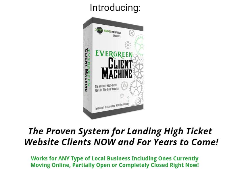 Evergreen Client Machine System & OTO by Neil Macpherson