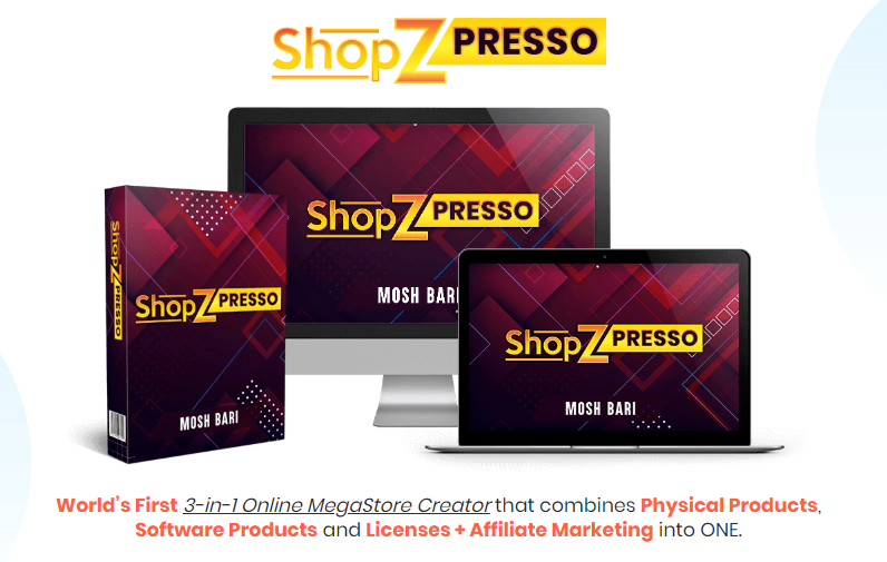 ShopZPresso Software & OTO by Mosh Bari