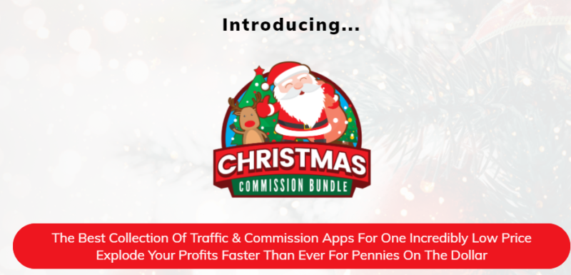 Xmas Commission Bundle & OTO Reviews by Glynn Kosky - Bundle Package of 15+ Best Seller Automated Software plus 30+ Training Products in One Cheap Price