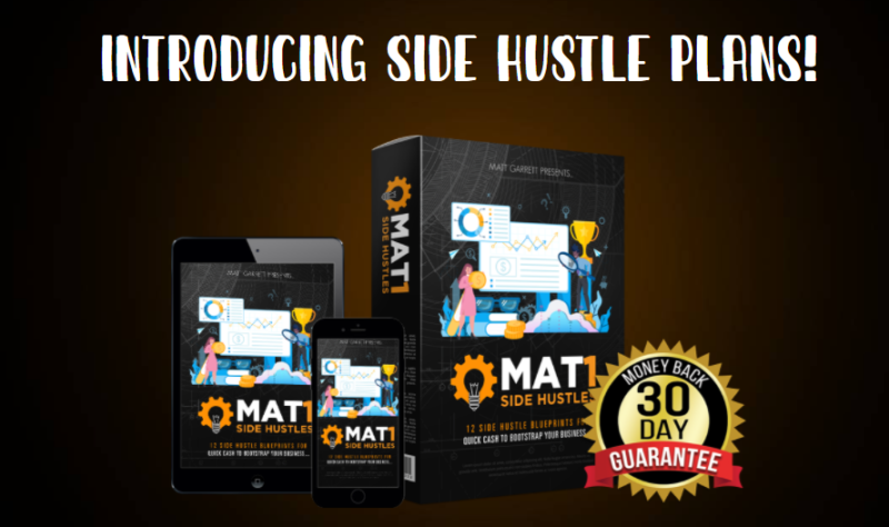 MAT1 Side Hustles Review & OTO - 12 Step By Step Blueprints Complete With 20 Different Sources To Help You Earn Money From The Comfort of Your Laptop!