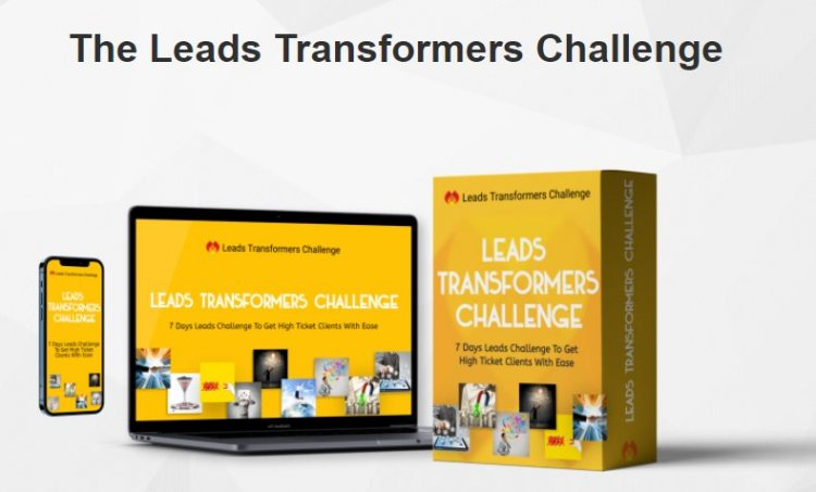 Leads Transformers Challenge Review & OTO Upsell by Ivanna